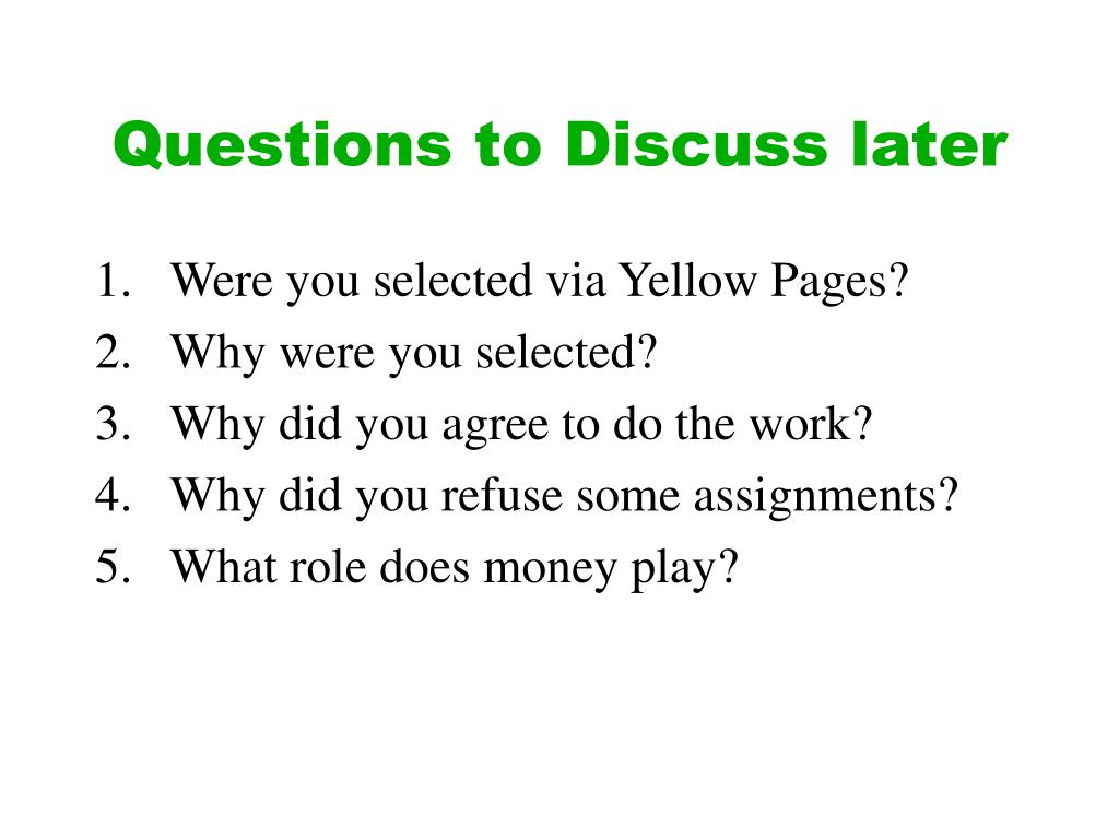 Questions to Discuss later