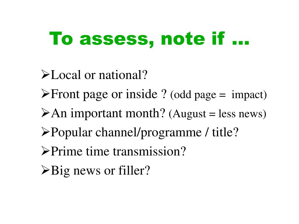 To assess, note if …