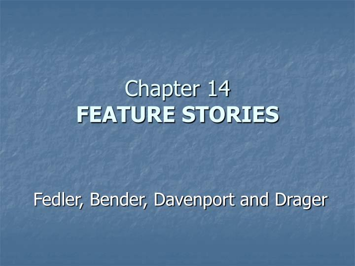 Chapter 14 feature stories l.jpg