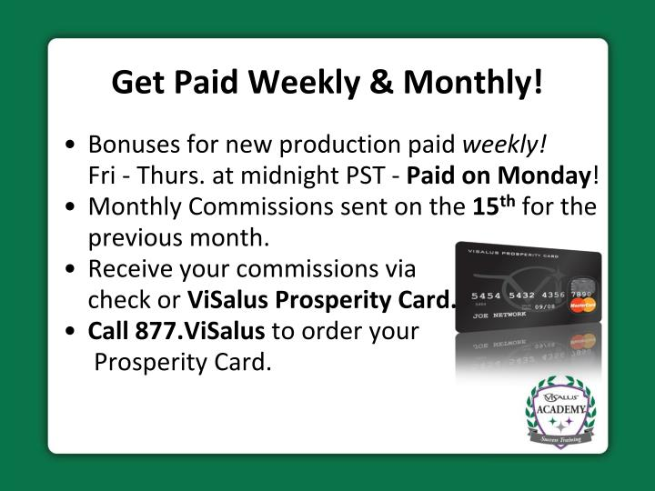 Get Paid Weekly & Monthly!