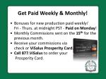get paid weekly monthly