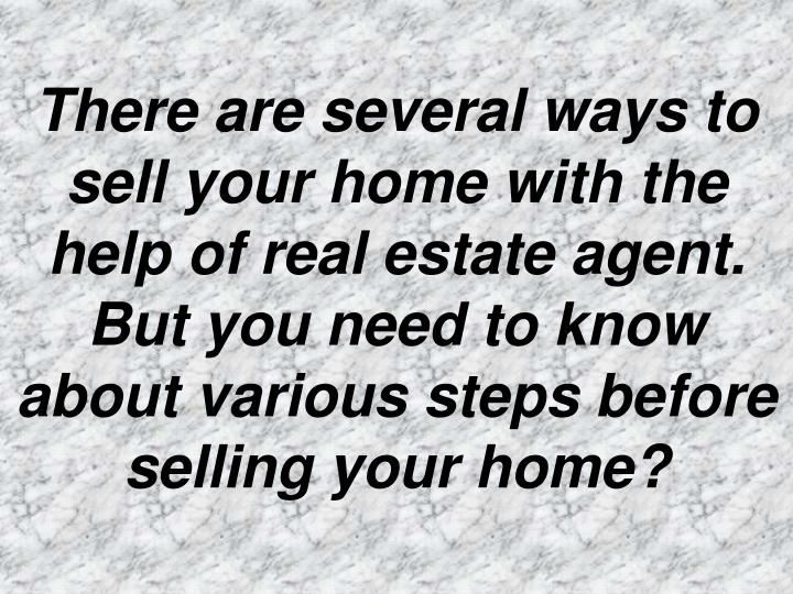 There are several ways to sell your home with the help of real estate agent. But you need to know ab...