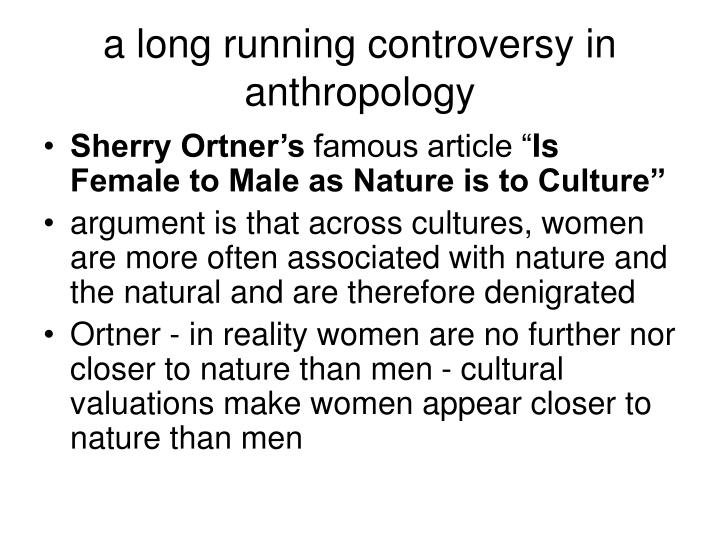 a long running controversy in anthropology