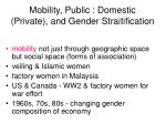 mobility public domestic private and gender straitification