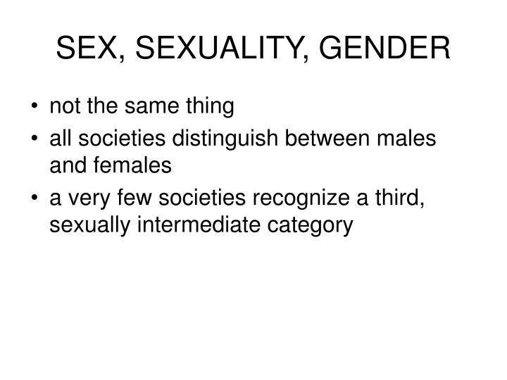 SEX, SEXUALITY, GENDER