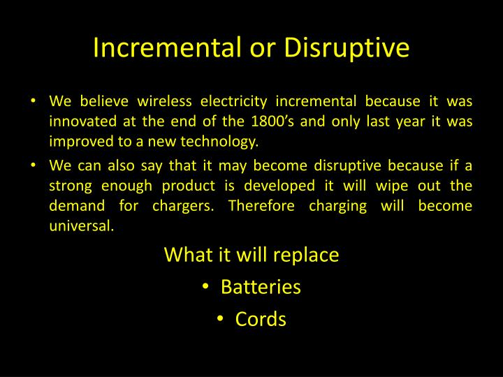 Incremental or Disruptive