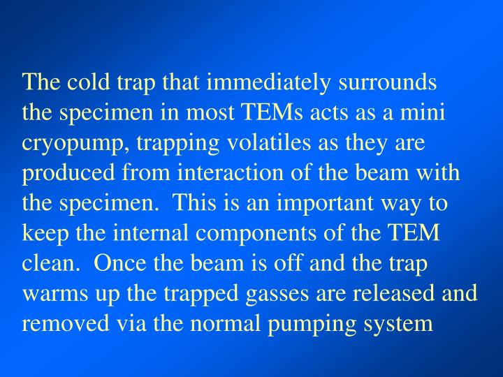 The cold trap that immediately surrounds