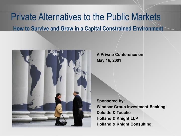 Private Alternatives to the Public Markets