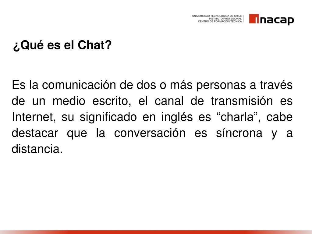 ¿Qué es el Chat?