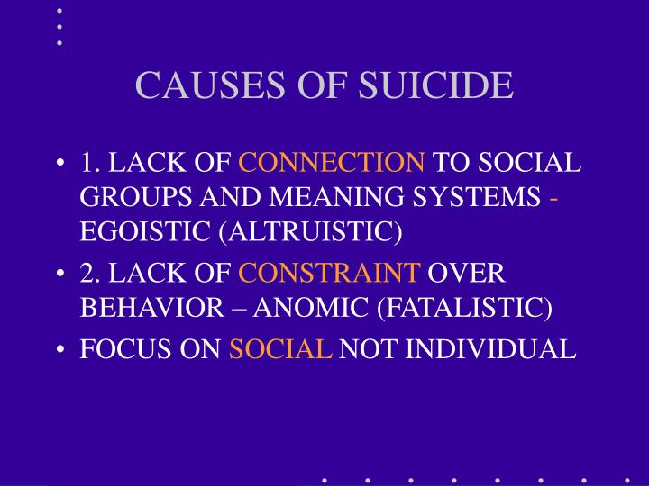 CAUSES OF SUICIDE