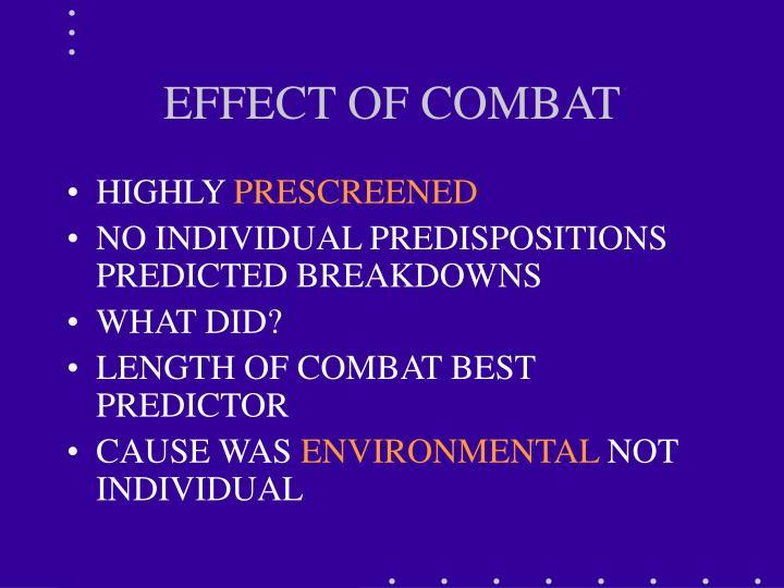EFFECT OF COMBAT