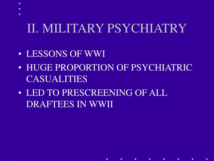 II. MILITARY PSYCHIATRY