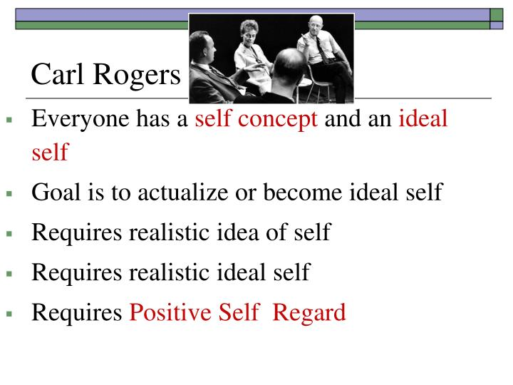 carl rogers self actualization and self Rogers regarded the actualizing tendency as the it is important to note the difference between self-actualization as conceptualised by carl rogers and the.