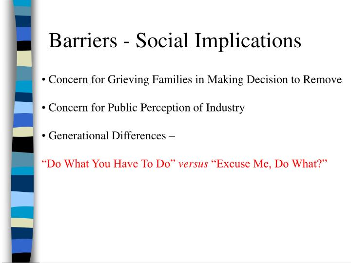 Barriers - Social Implications