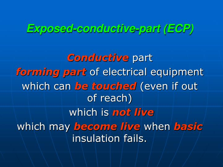 Exposed conductive part ecp