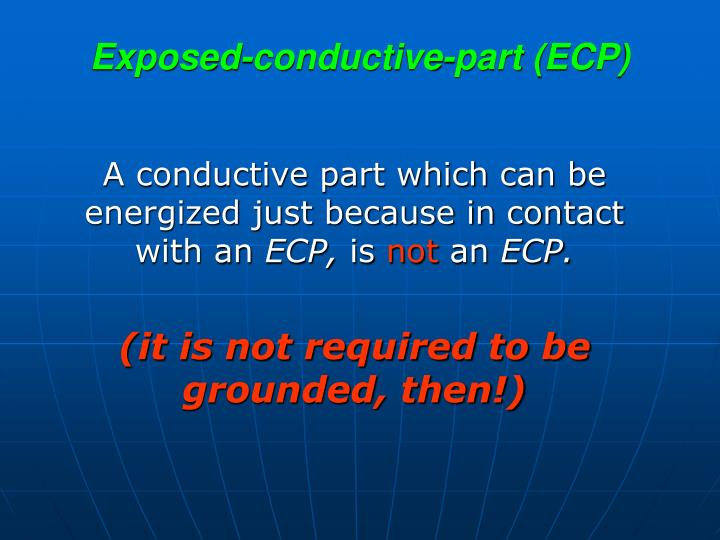Exposed-conductive-part (ECP)