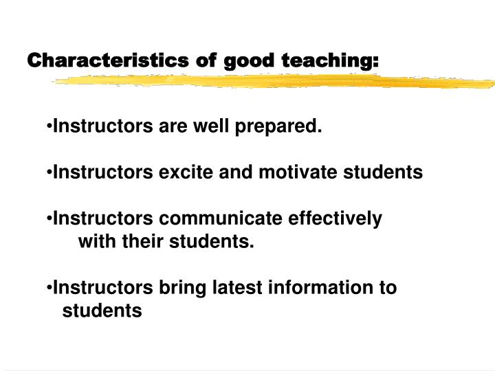 Characteristics of good teaching: