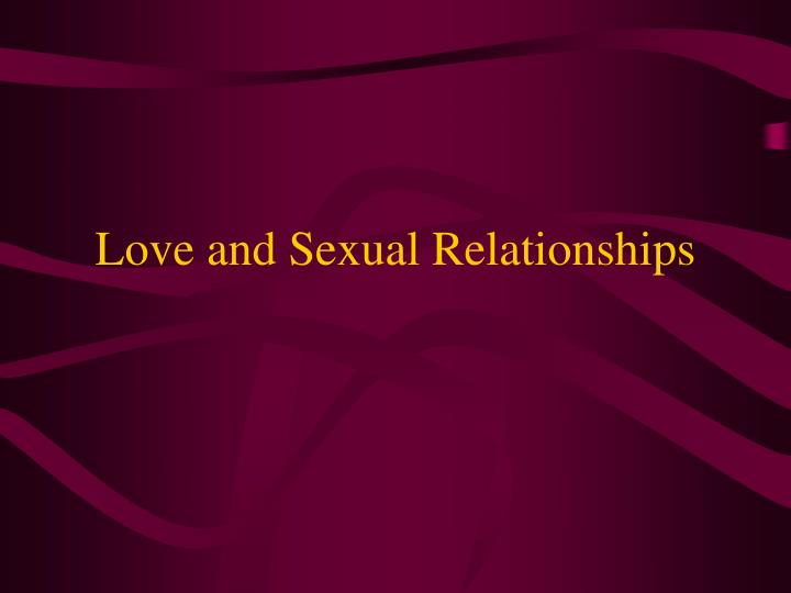 Love and sexual relationships