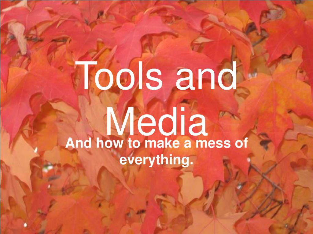 tools and media