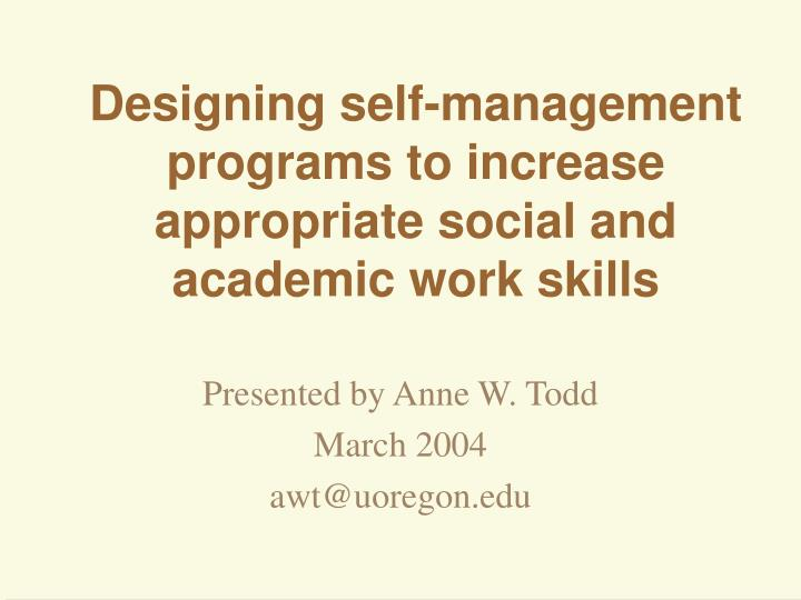 Designing self management programs to increase appropriate social and academic work skills