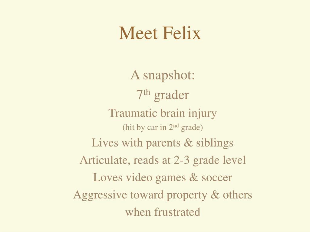 Meet Felix