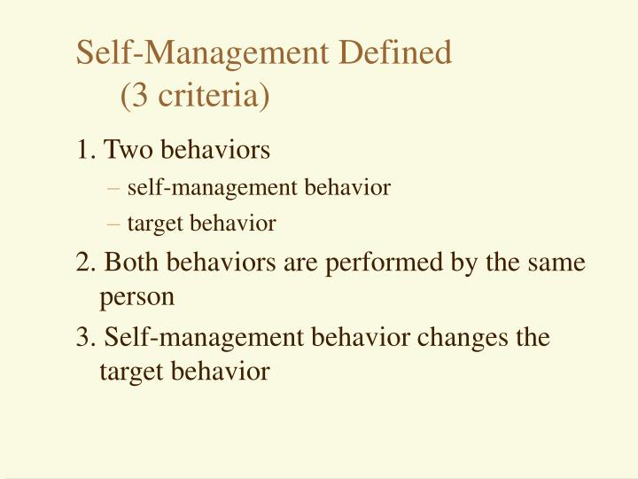Self management defined 3 criteria