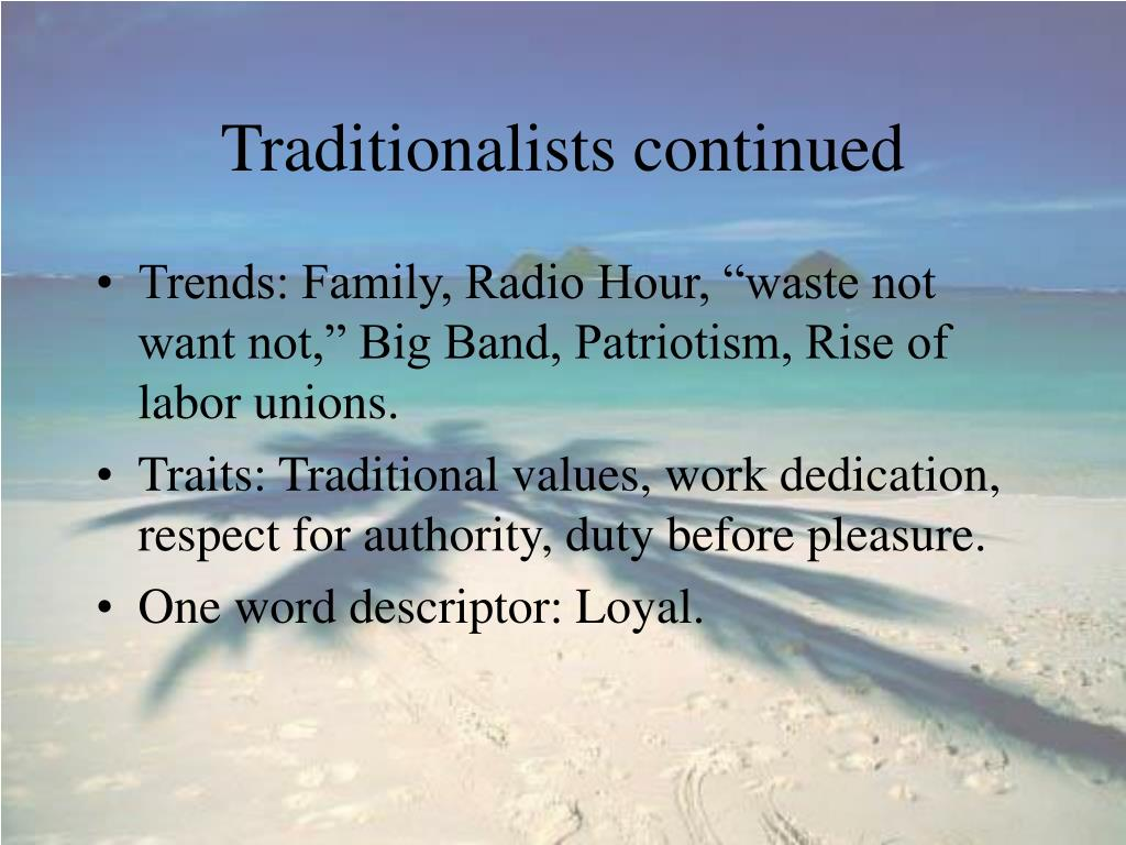 Traditionalists continued