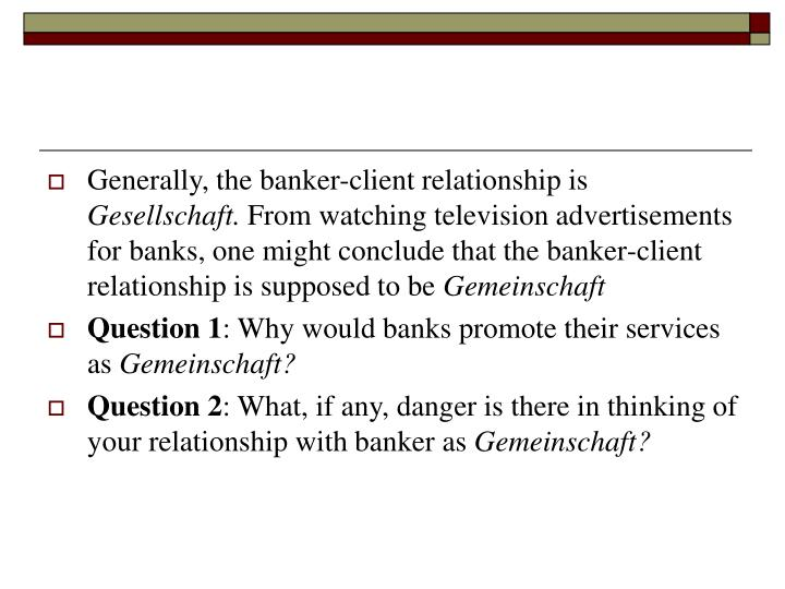 Generally, the banker-client relationship is