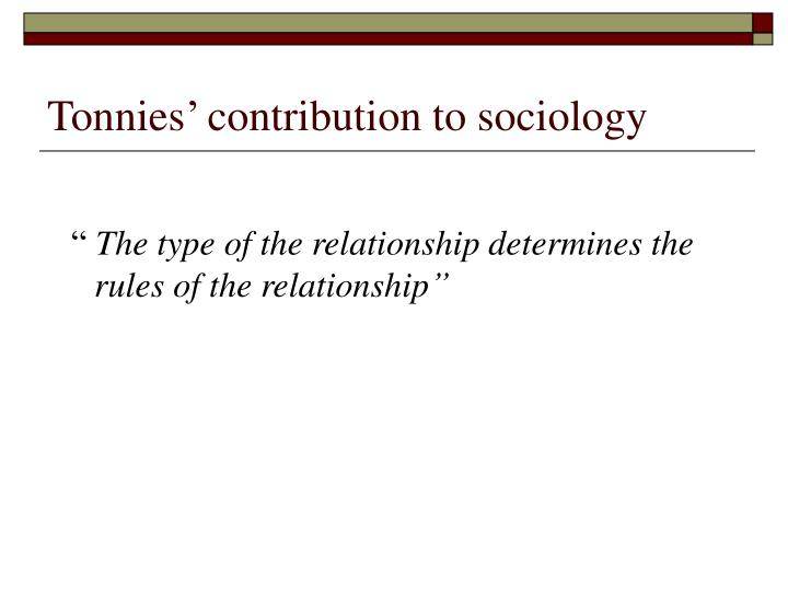 Tonnies' contribution to sociology