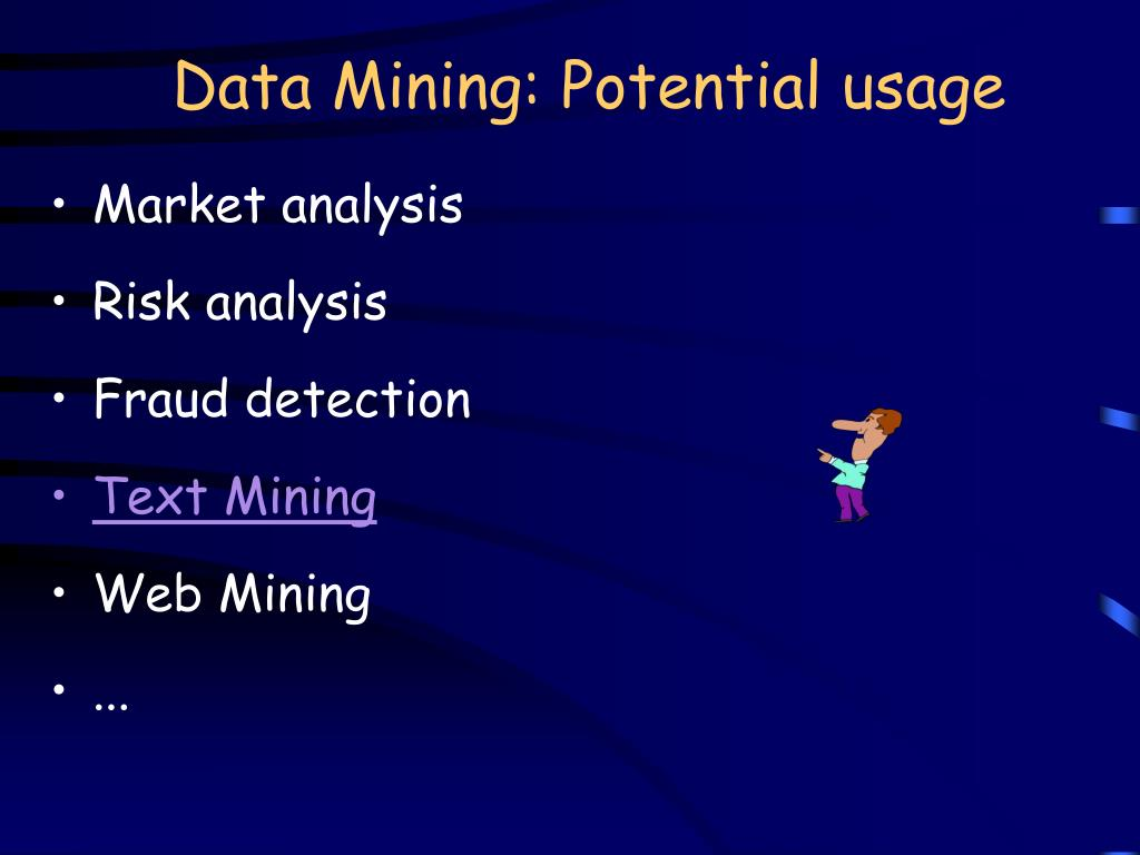 Data Mining: Potential usage
