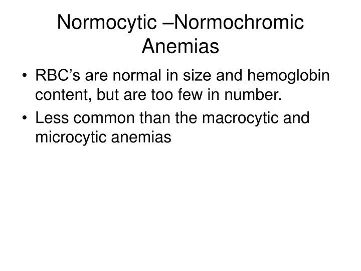Normocytic –Normochromic Anemias