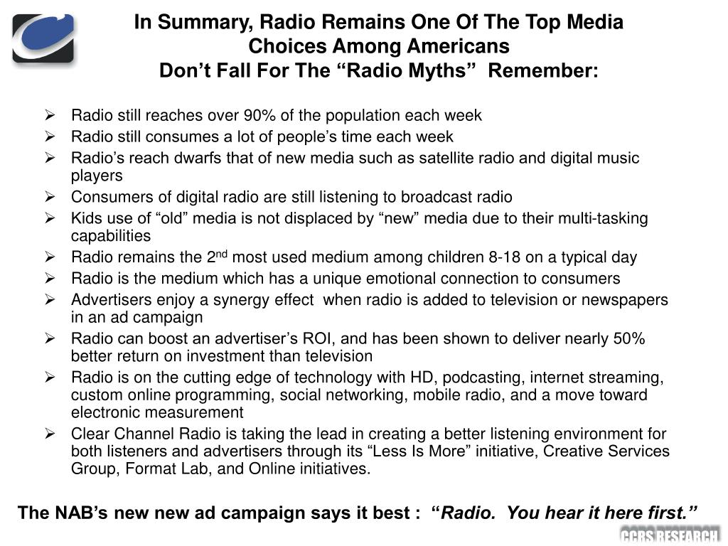 In Summary, Radio Remains One Of The Top Media Choices Among Americans