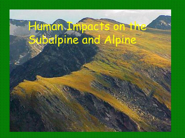 Human Impacts on the Subalpine and Alpine