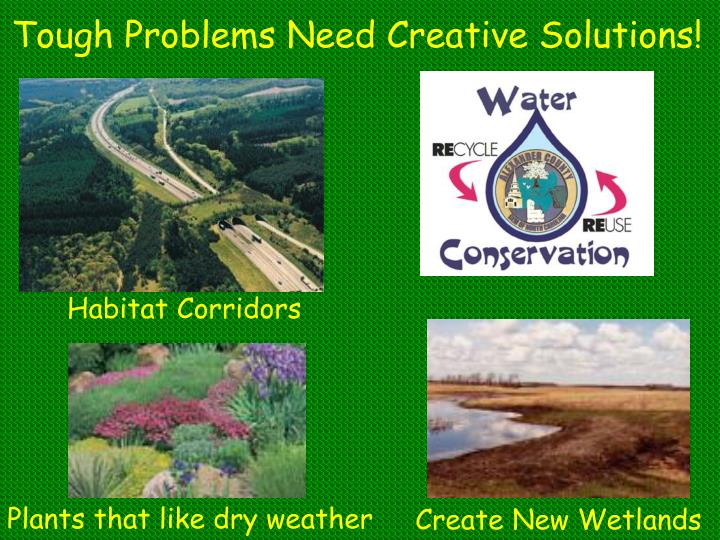 Tough Problems Need Creative Solutions!
