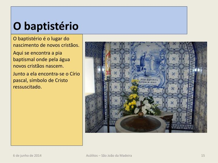 O baptistério