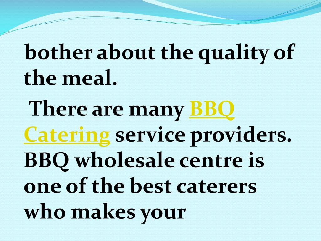 bother about the quality of the meal.