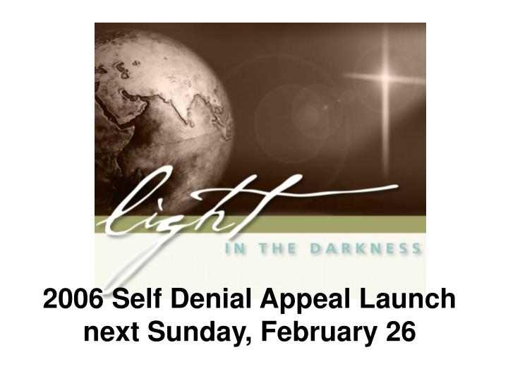2006 self denial appeal launch next sunday february 26
