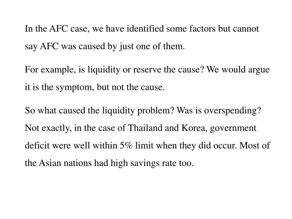 In the AFC case, we have identified some factors but cannot say AFC was caused by just one of them.