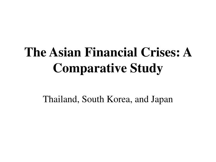The asian financial crises a comparative study