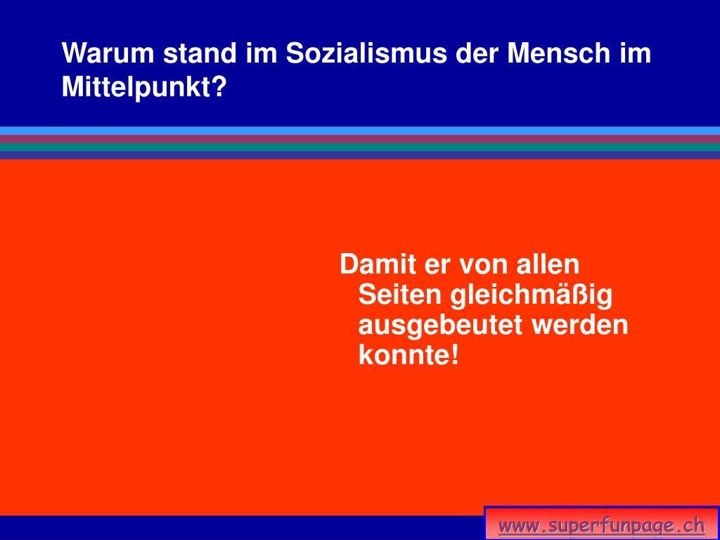 Warum stand im Sozialismus der Mensch im Mittelpunkt?