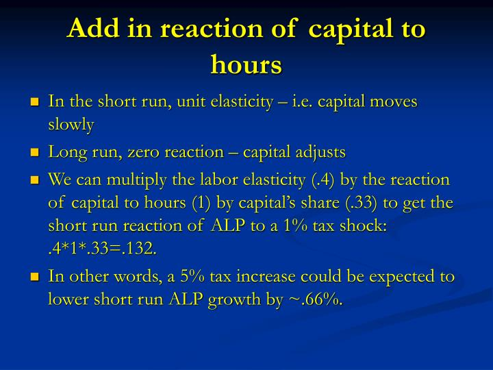 Add in reaction of capital to hours