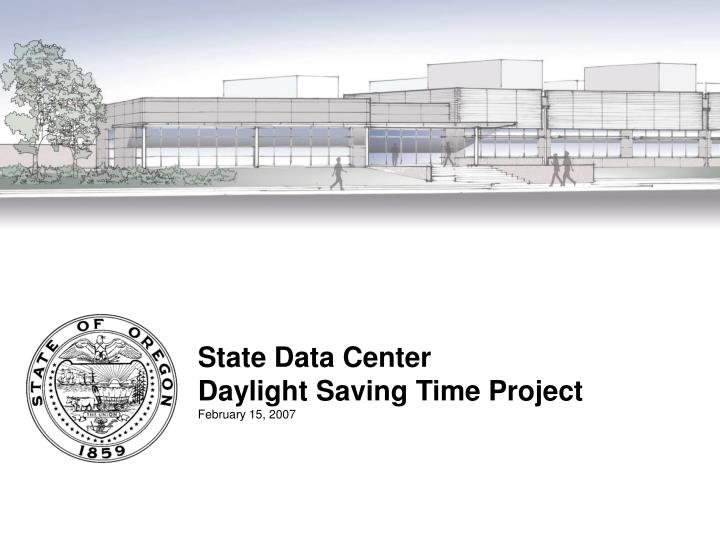 State data center daylight saving time project february 15 2007