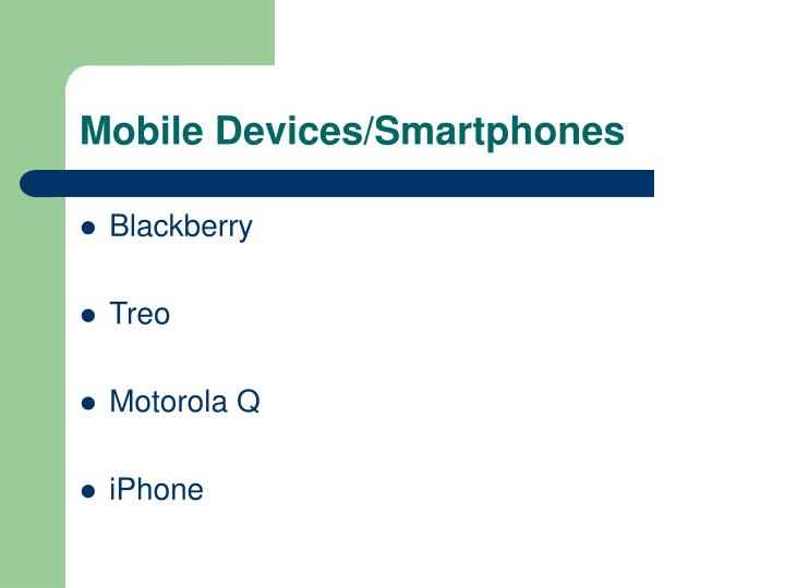 Mobile devices smartphones