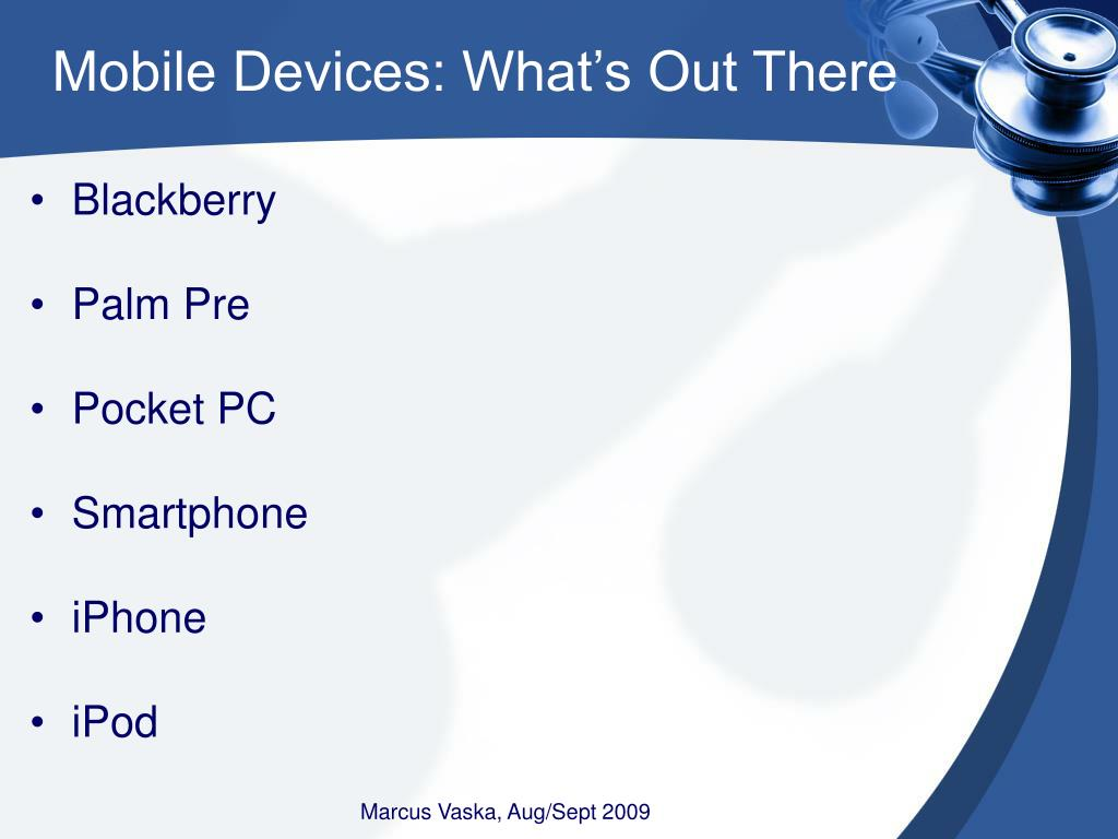 Mobile Devices: What's Out There