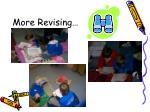 more revising