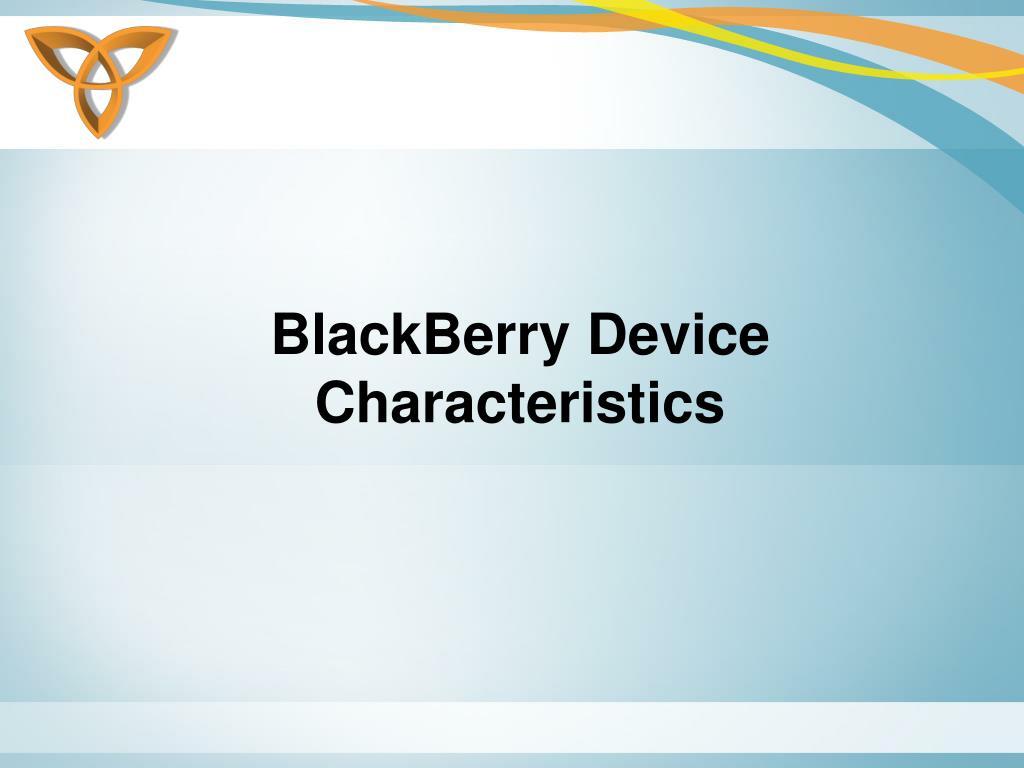 BlackBerry Device Characteristics