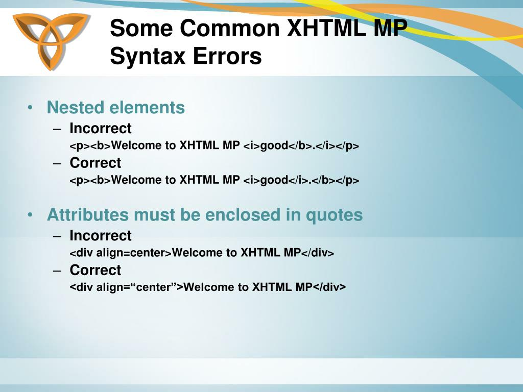 Some Common XHTML MP Syntax Errors