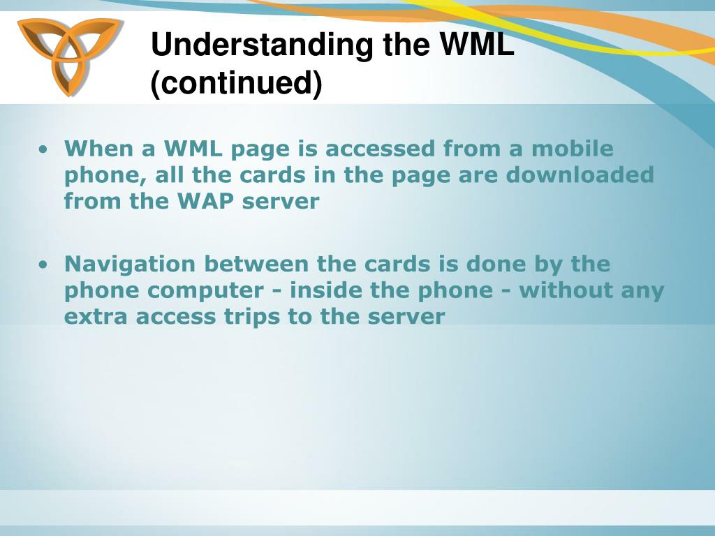 Understanding the WML (continued)