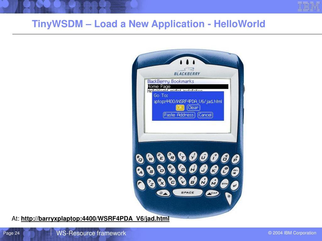 TinyWSDM – Load a New Application - HelloWorld