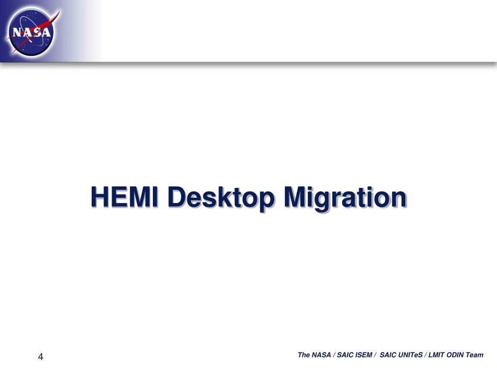 HEMI Desktop Migration